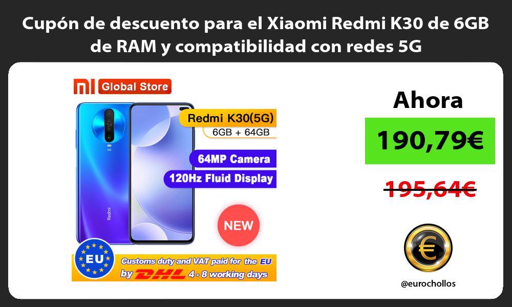 Cupón de descuento para el Xiaomi Redmi K30 de 6GB de RAM y compatibilidad con redes 5G