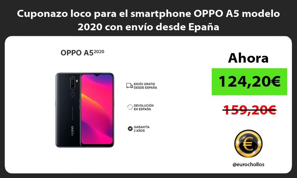 Cuponazo loco para el smartphone OPPO A5 modelo 2020 con envío desde Epaña