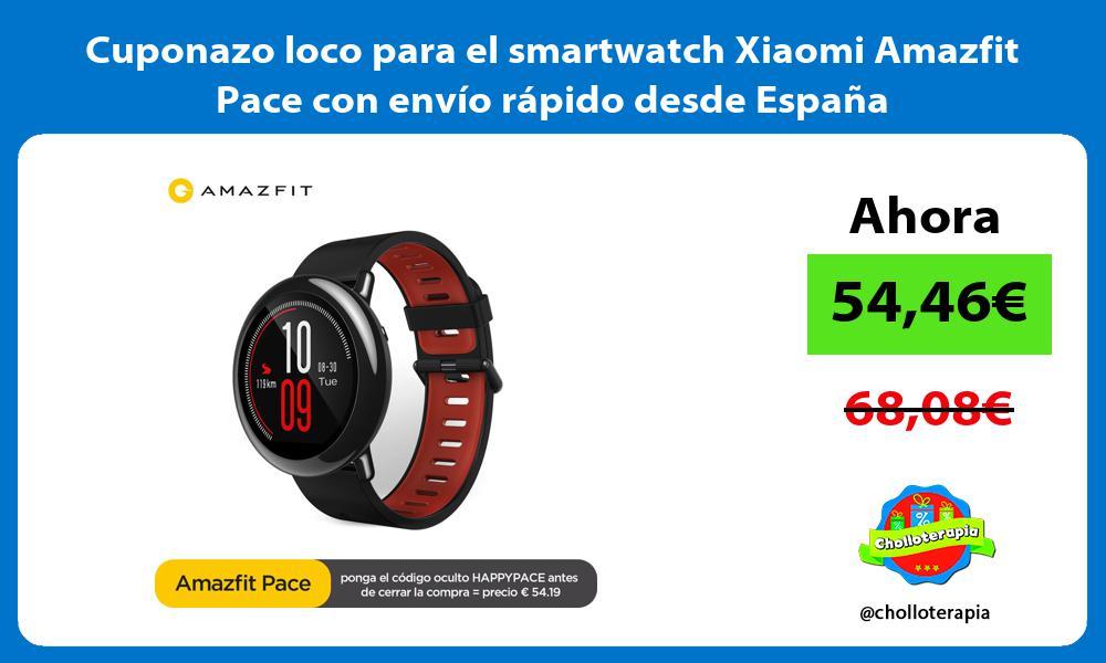 Cuponazo loco para el smartwatch Xiaomi Amazfit Pace con envío rápido desde España