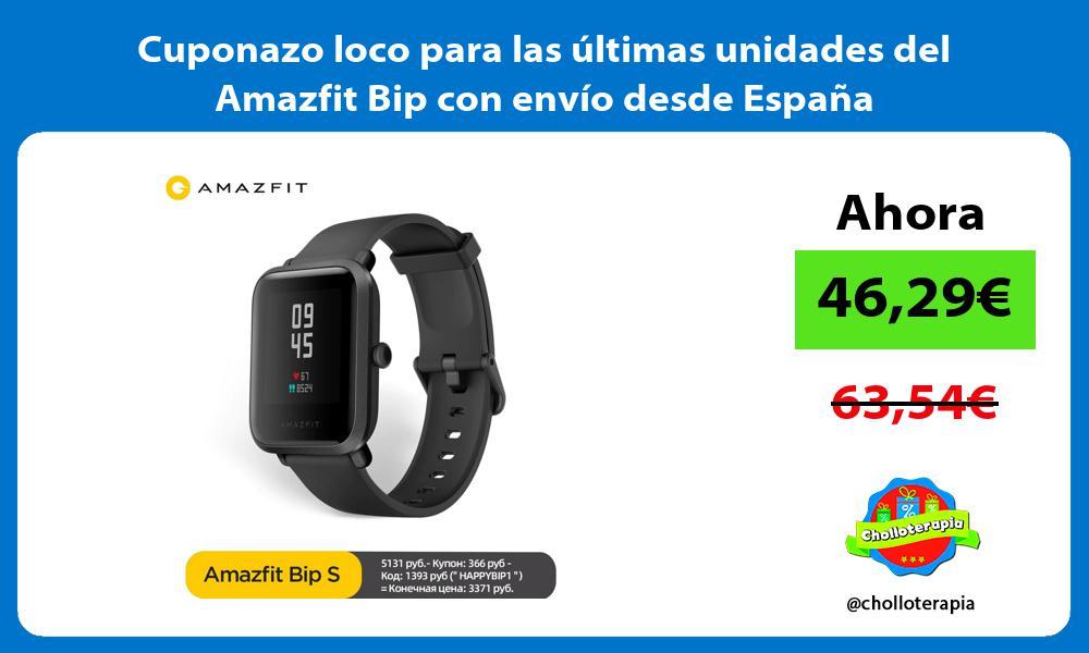 Cuponazo loco para las últimas unidades del Amazfit Bip con envío desde España