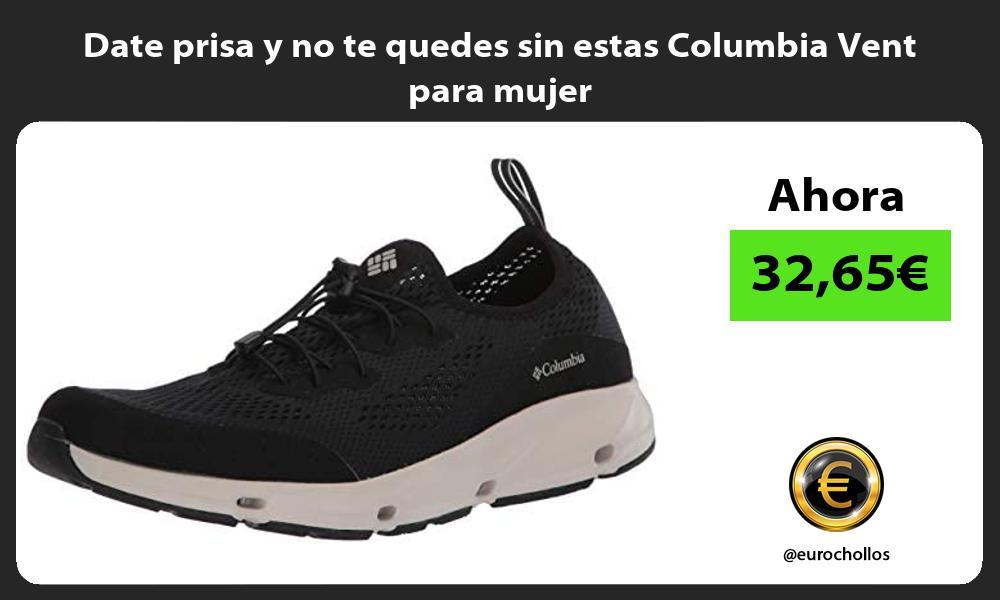 Date prisa y no te quedes sin estas Columbia Vent para mujer