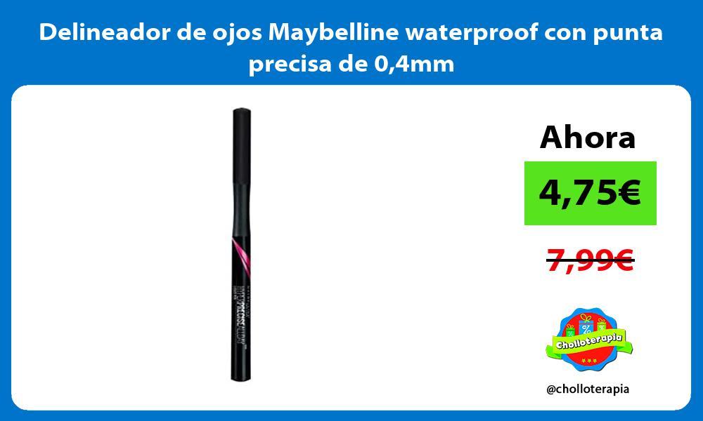 Delineador de ojos Maybelline waterproof con punta precisa de 04mm