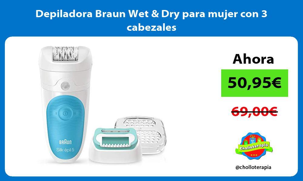 Depiladora Braun Wet Dry para mujer con 3 cabezales