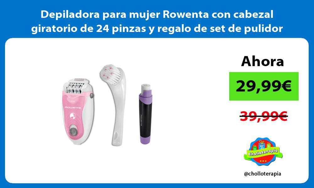 Depiladora para mujer Rowenta con cabezal giratorio de 24 pinzas y regalo de set de pulidor de uñas
