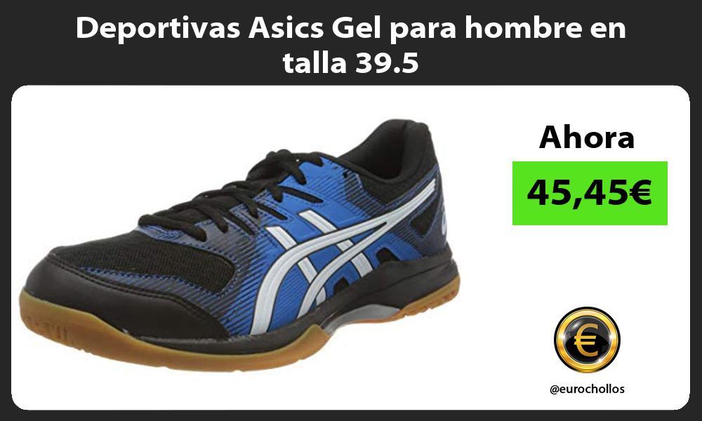 Deportivas Asics Gel para hombre en talla 39 5