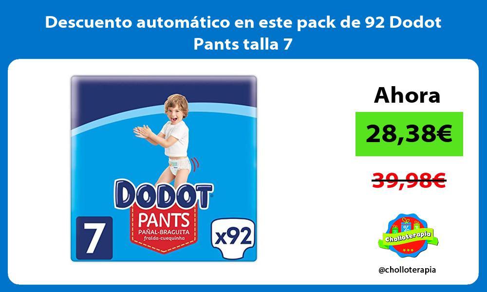 Descuento automático en este pack de 92 Dodot Pants talla 7