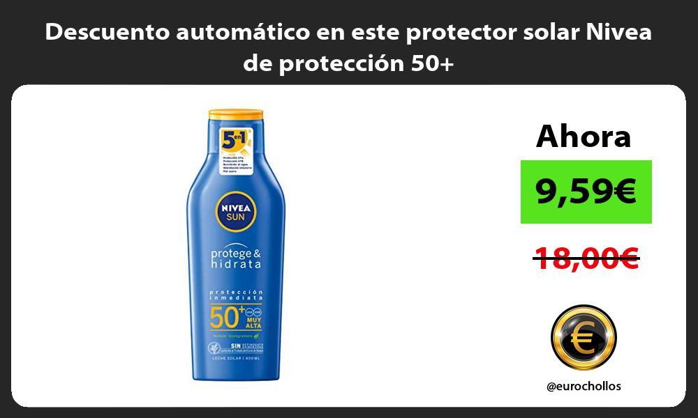 Descuento automático en este protector solar Nivea de protección 50