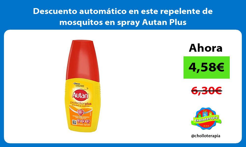 Descuento automático en este repelente de mosquitos en spray Autan Plus