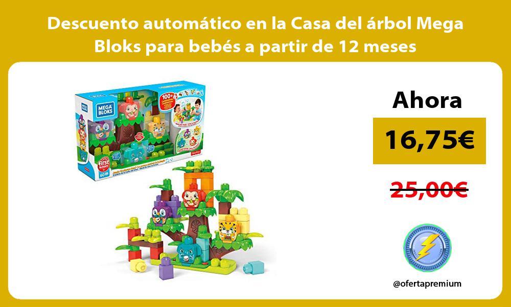Descuento automático en la Casa del árbol Mega Bloks para bebés a partir de 12 meses
