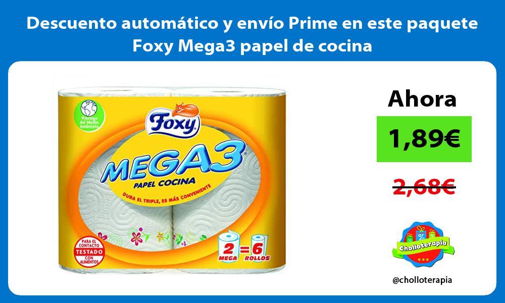 Descuento automático y envío Prime en este paquete Foxy Mega3 papel de cocina