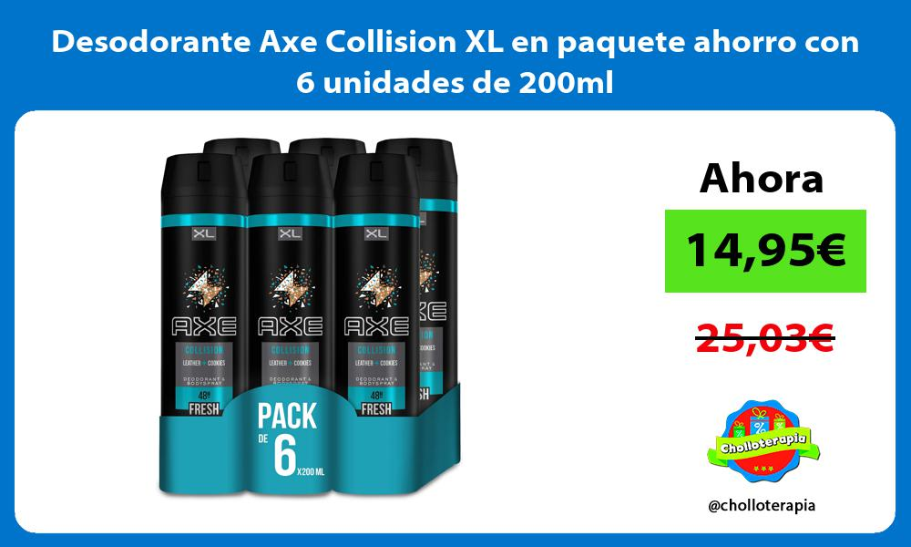 Desodorante Axe Collision XL en paquete ahorro con 6 unidades de 200ml