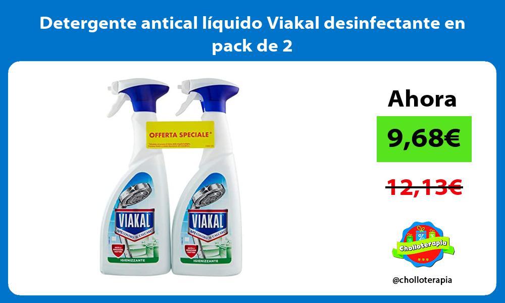 Detergente antical líquido Viakal desinfectante en pack de 2