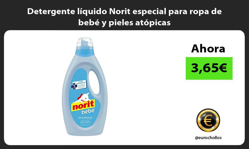 Detergente líquido Norit especial para ropa de bebé y pieles atópicas