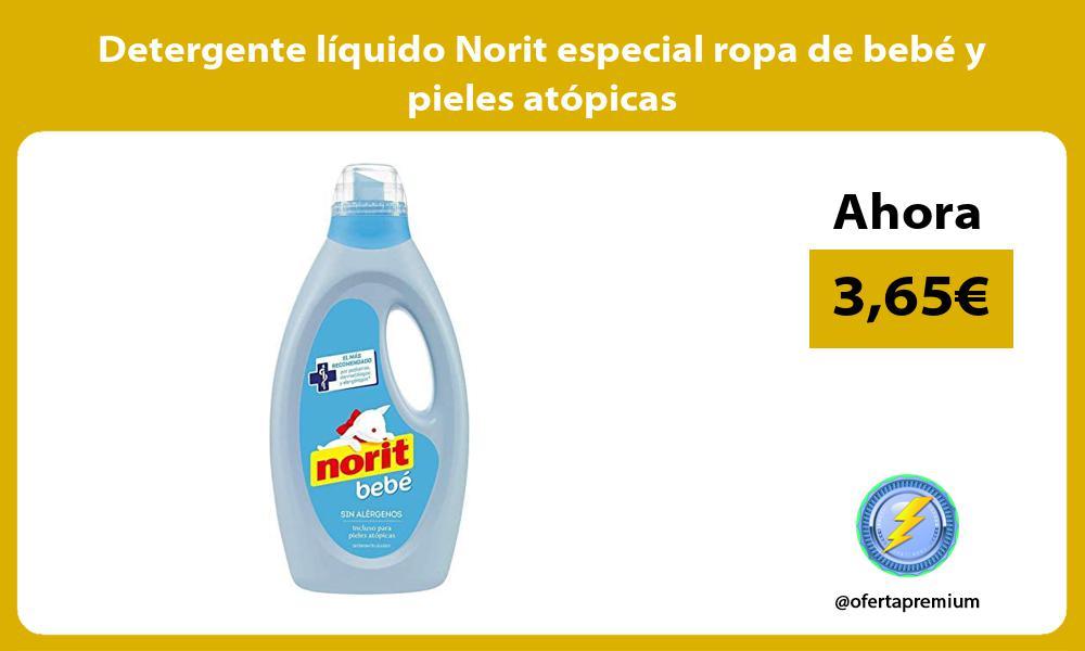 Detergente líquido Norit especial ropa de bebé y pieles atópicas