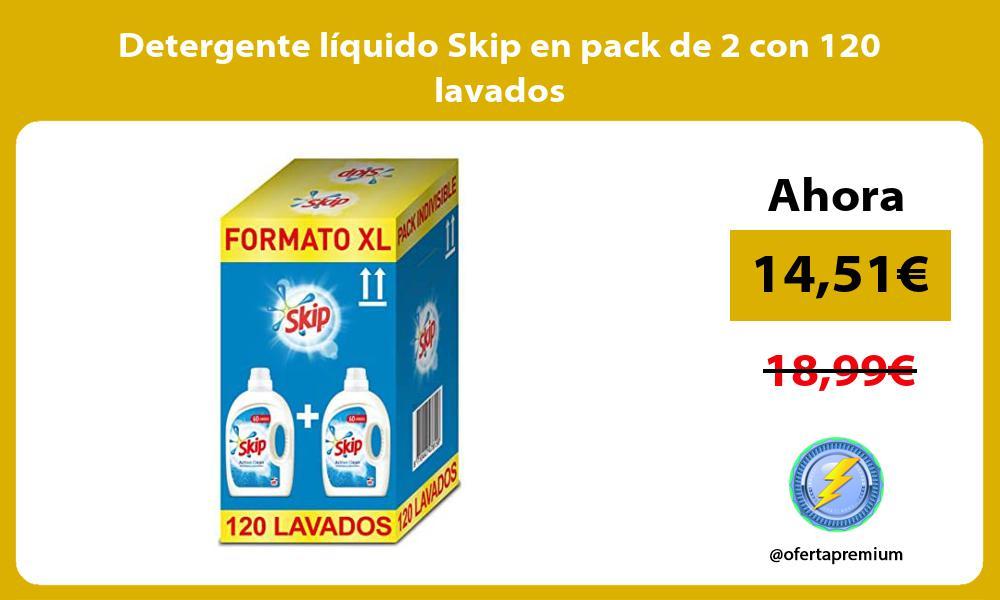 Detergente líquido Skip en pack de 2 con 120 lavados