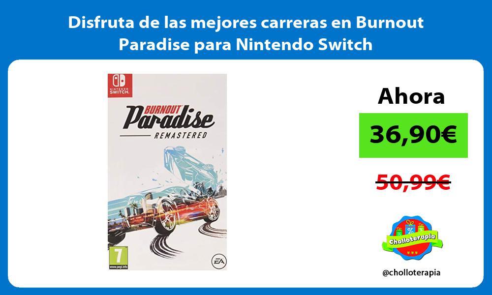 Disfruta de las mejores carreras en Burnout Paradise para Nintendo Switch
