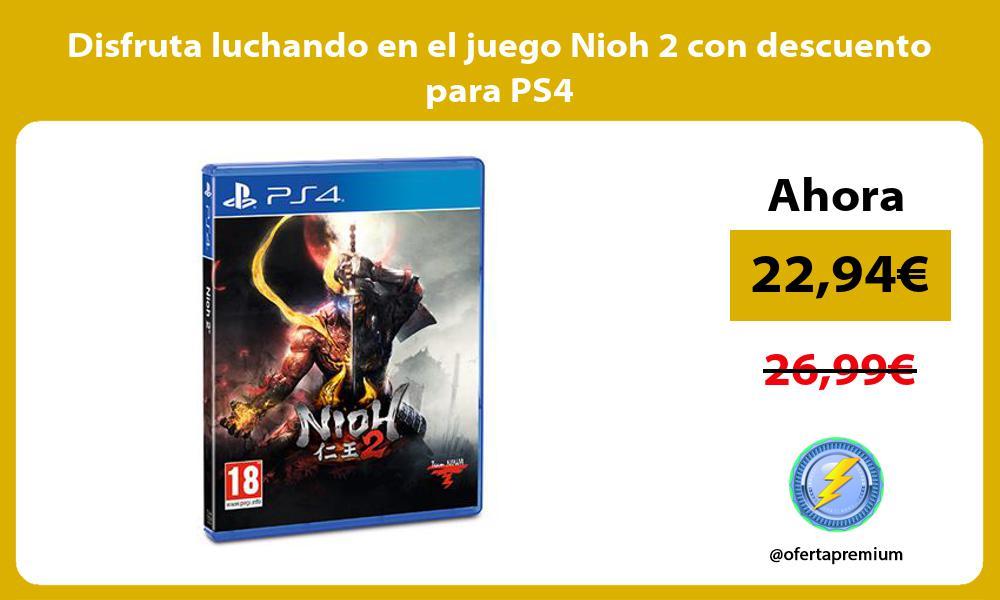 Disfruta luchando en el juego Nioh 2 con descuento para PS4