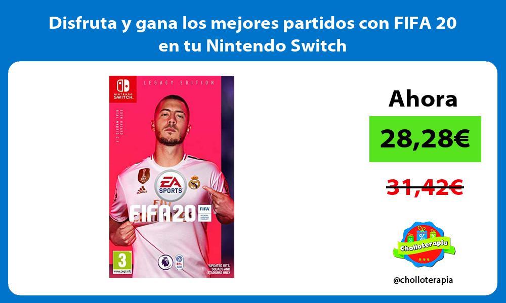 Disfruta y gana los mejores partidos con FIFA 20 en tu Nintendo Switch