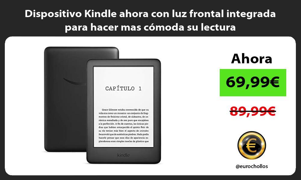 Dispositivo Kindle ahora con luz frontal integrada para hacer mas cómoda su lectura