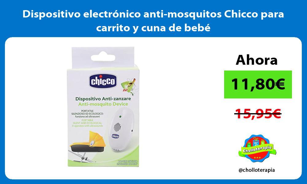 Dispositivo electrónico anti mosquitos Chicco para carrito y cuna de bebé