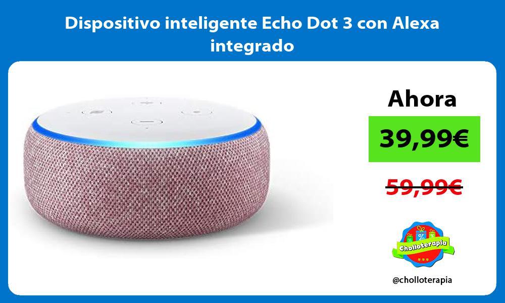 Dispositivo inteligente Echo Dot 3 con Alexa integrado