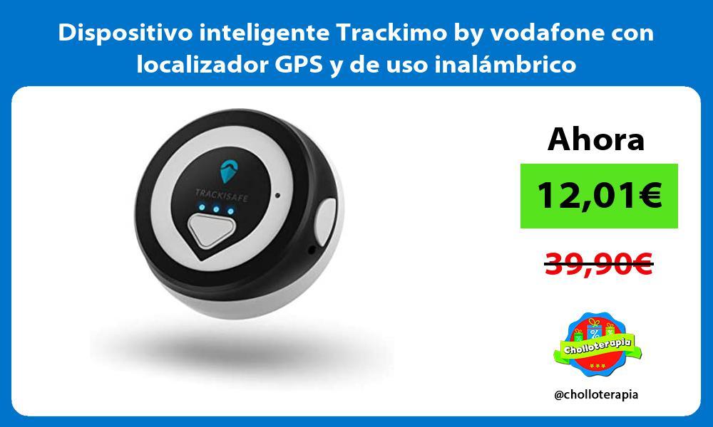 Dispositivo inteligente Trackimo by vodafone con localizador GPS y de uso inalámbrico