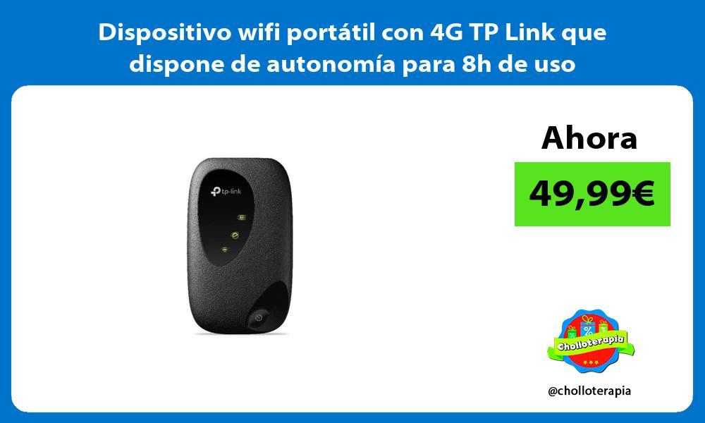 Dispositivo wifi portátil con 4G TP Link que dispone de autonomía para 8h de uso