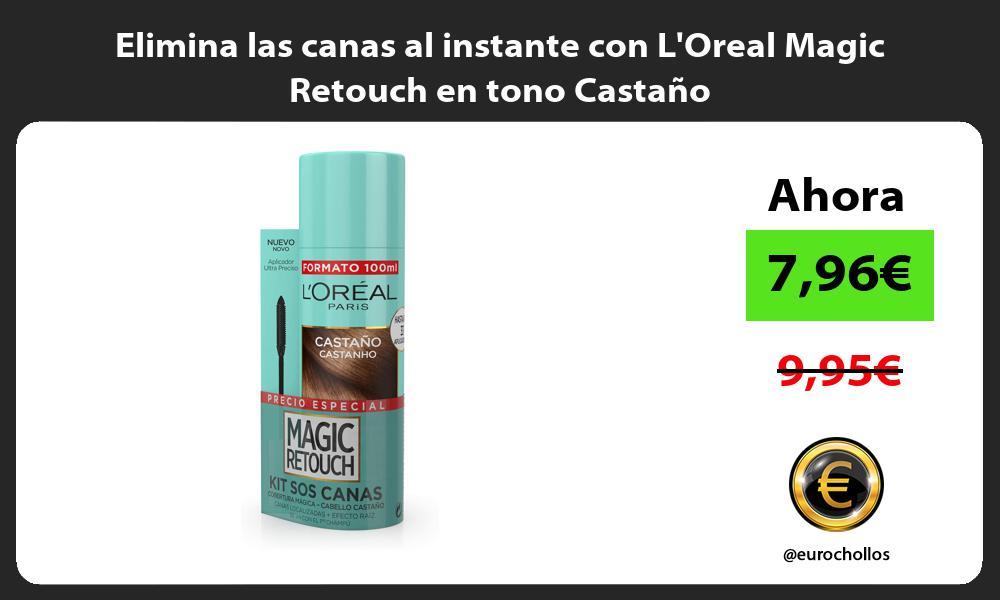 Elimina las canas al instante con LOreal Magic Retouch en tono Castaño