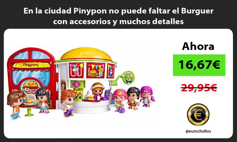 En la ciudad Pinypon no puede faltar el Burguer con accesorios y muchos detalles