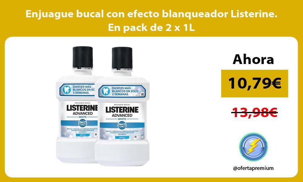 Enjuague bucal con efecto blanqueador Listerine En pack de 2 x 1L