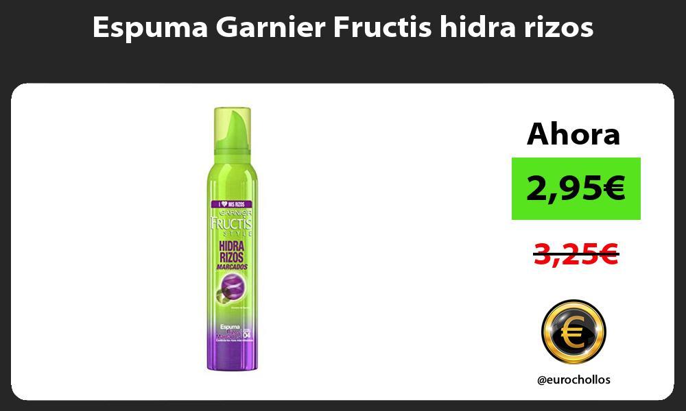 Espuma Garnier Fructis hidra rizos