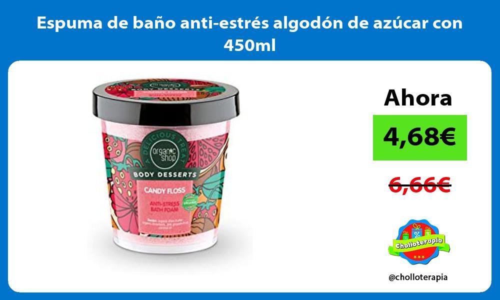 Espuma de baño anti estrés algodón de azúcar con 450ml