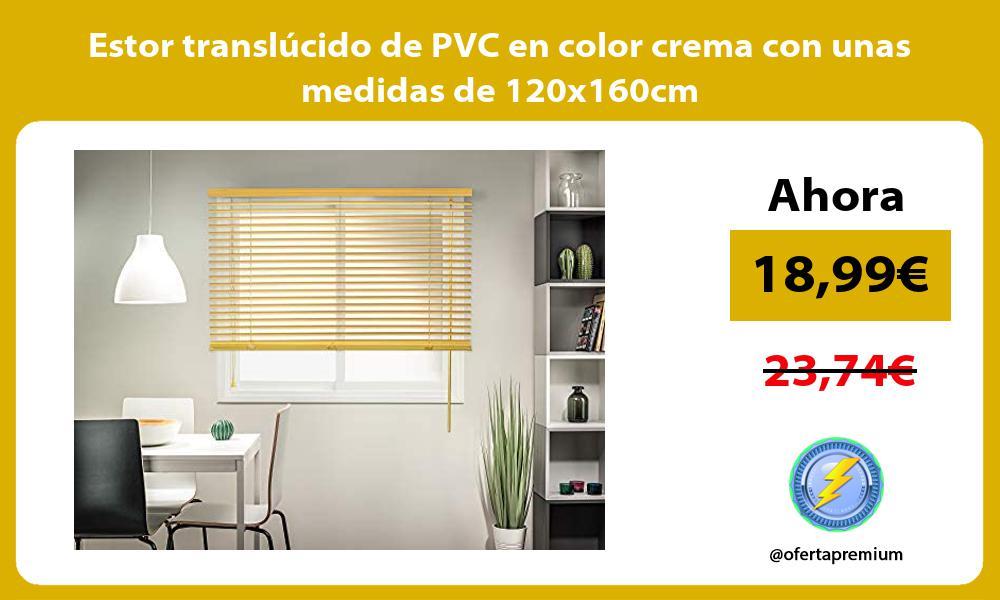 Estor translúcido de PVC en color crema con unas medidas de 120x160cm