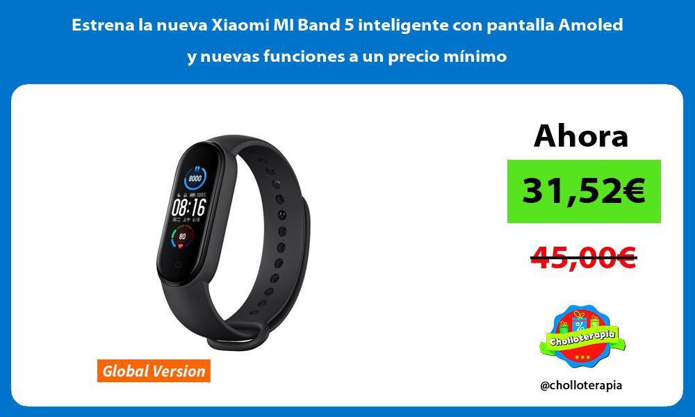 Estrena la nueva Xiaomi MI Band 5 inteligente con pantalla Amoled y nuevas funciones a un precio mínimo
