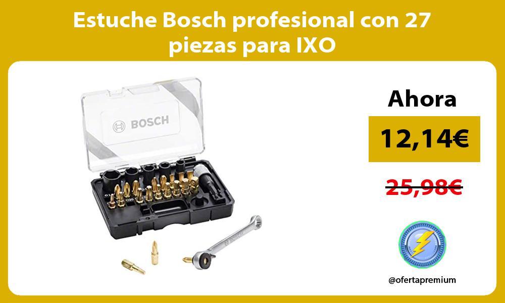 Estuche Bosch profesional con 27 piezas para IXO