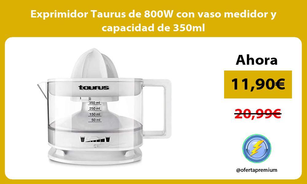Exprimidor Taurus de 800W con vaso medidor y capacidad de 350ml