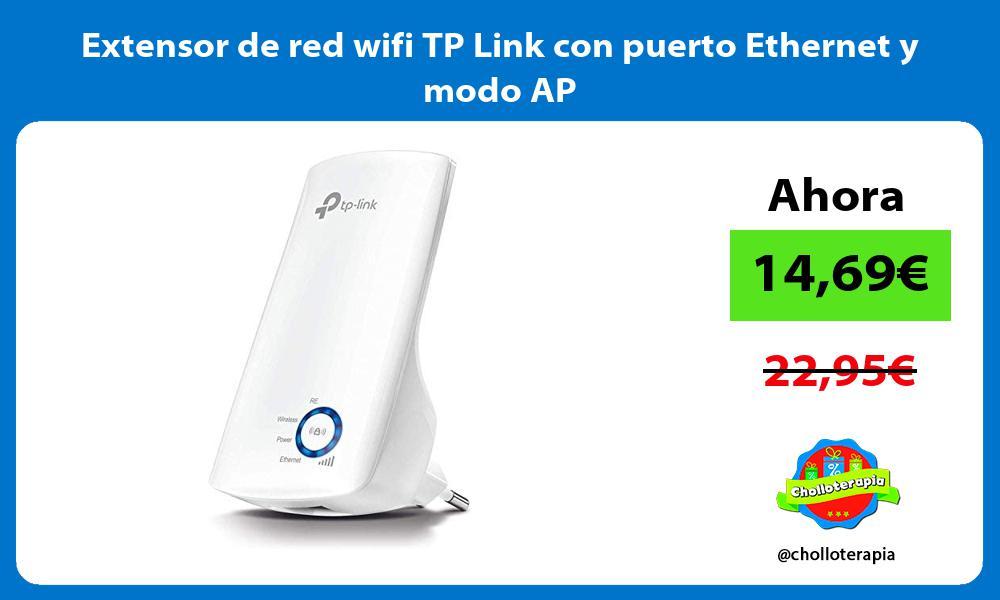 Extensor de red wifi TP Link con puerto Ethernet y modo AP