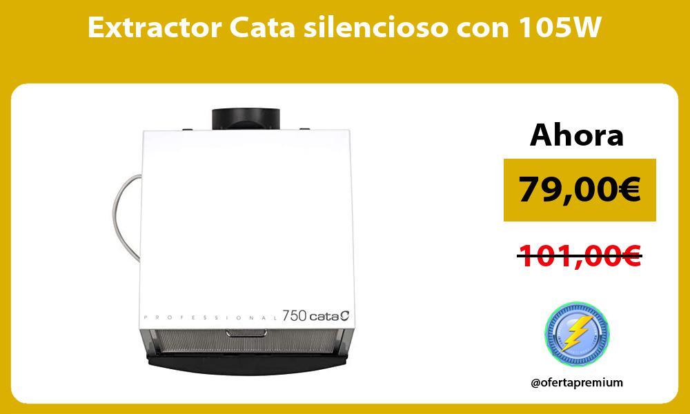 Extractor Cata silencioso con 105W