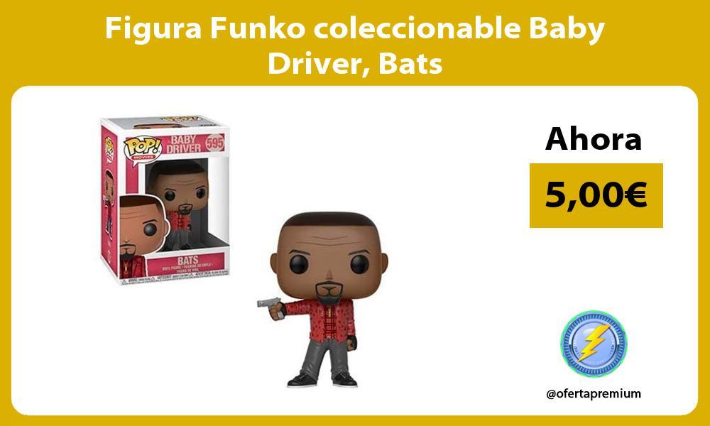 Figura Funko coleccionable Baby Driver Bats