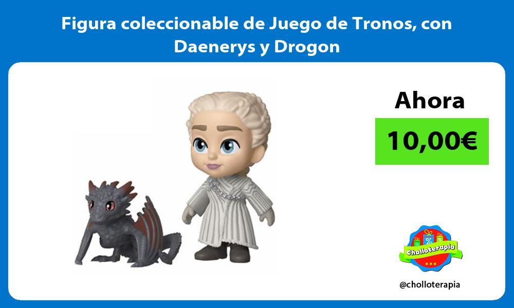 Figura coleccionable de Juego de Tronos con Daenerys y Drogon