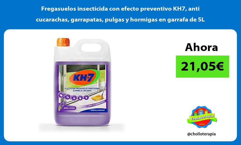 Fregasuelos insecticida con efecto preventivo KH7 anti cucarachas garrapatas pulgas y hormigas en garrafa de 5L