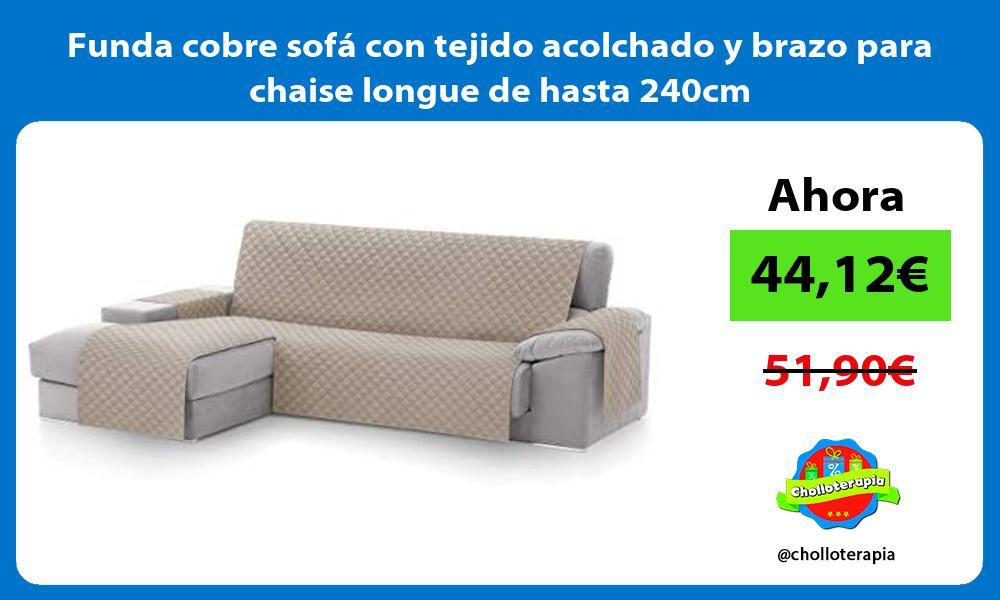 Funda cobre sofá con tejido acolchado y brazo para chaise longue de hasta 240cm
