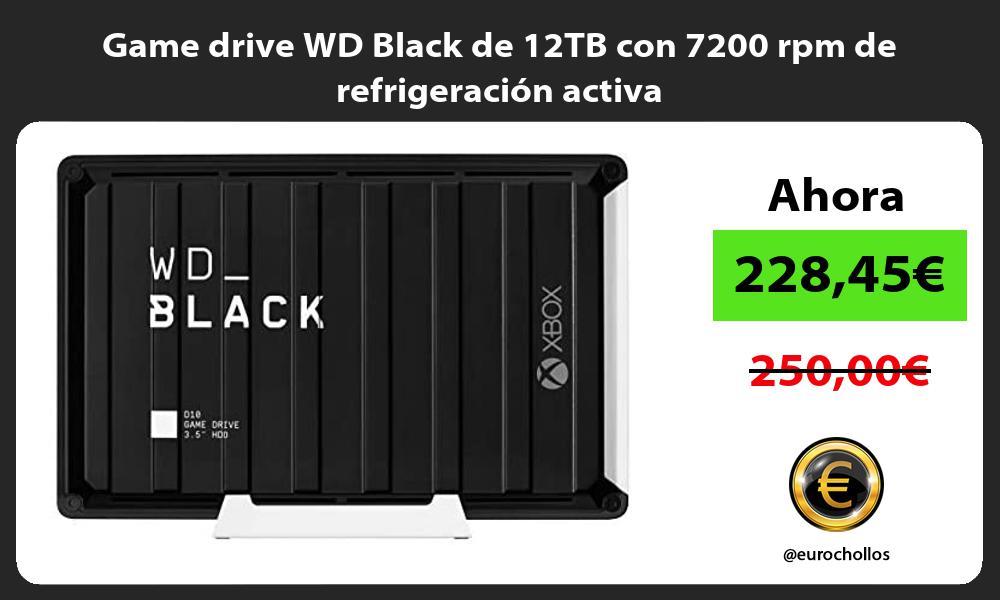 Game drive WD Black de 12TB con 7200 rpm de refrigeración activa