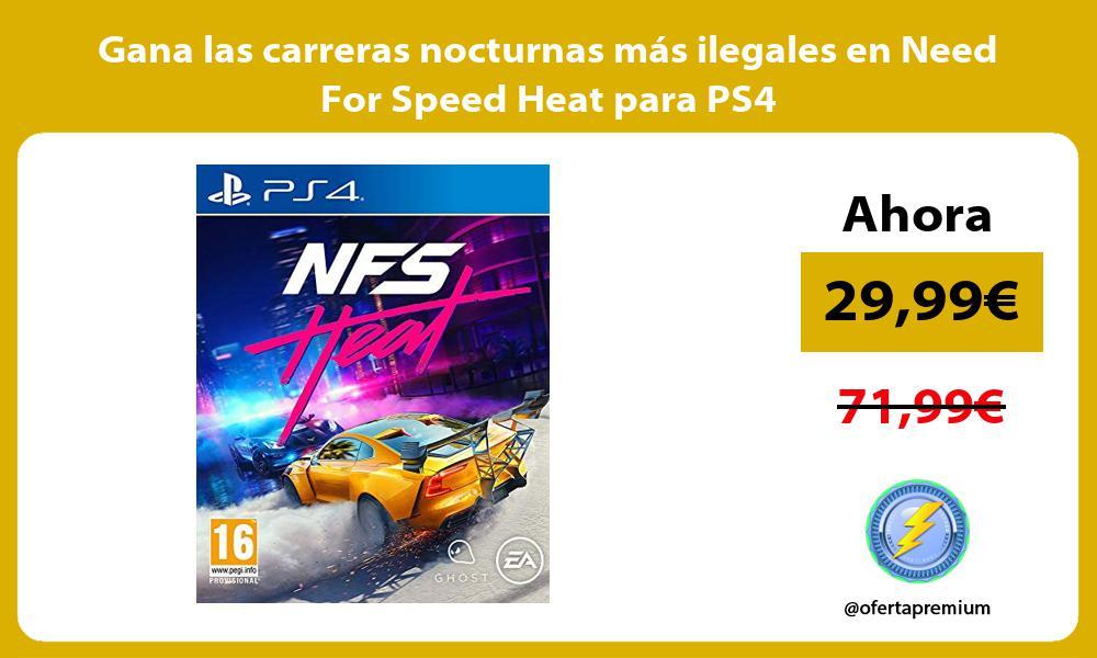 Gana las carreras nocturnas más ilegales en Need For Speed Heat para PS4