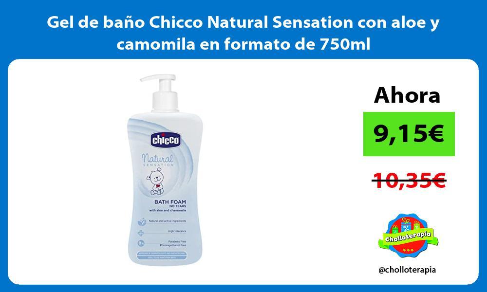 Gel de baño Chicco Natural Sensation con aloe y camomila en formato de 750ml