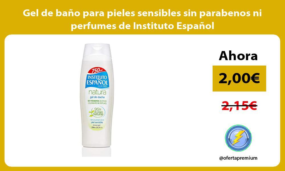 Gel de baño para pieles sensibles sin parabenos ni perfumes de Instituto Español