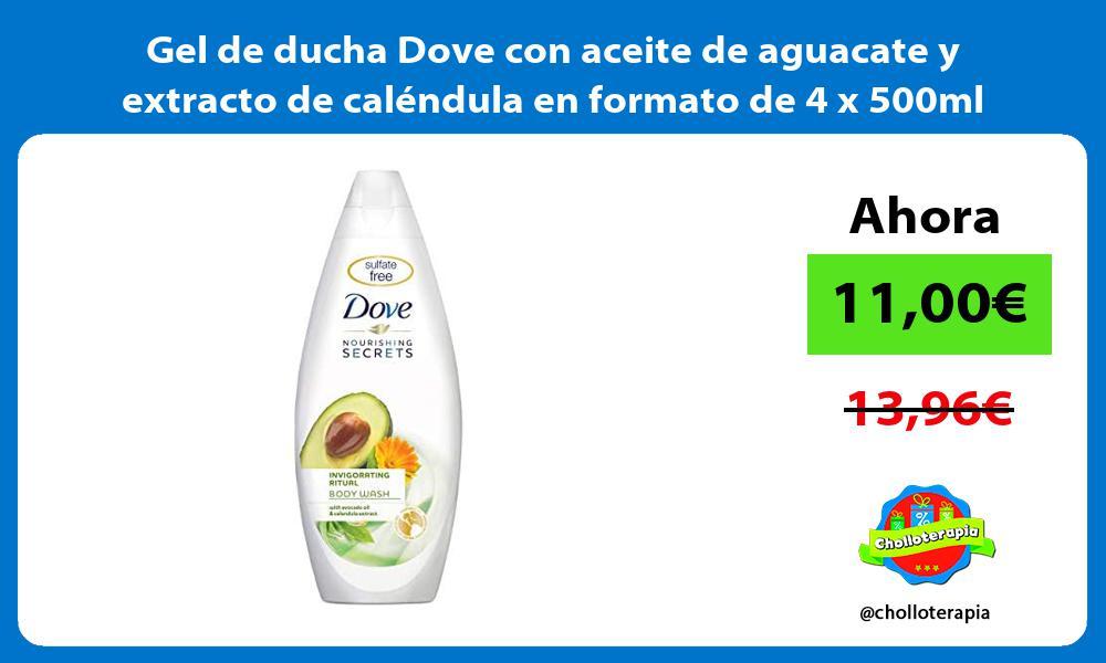 Gel de ducha Dove con aceite de aguacate y extracto de caléndula en formato de 4 x 500ml