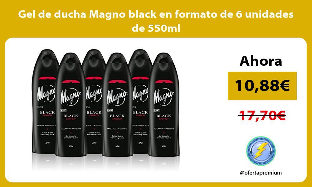 Gel de ducha Magno black en formato de 6 unidades de 550ml