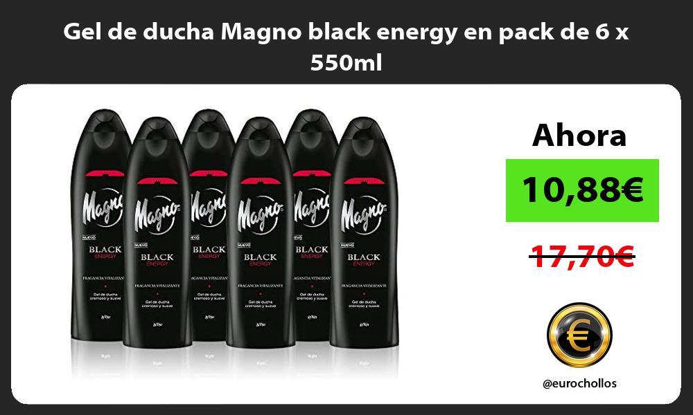 Gel de ducha Magno black energy en pack de 6 x 550ml