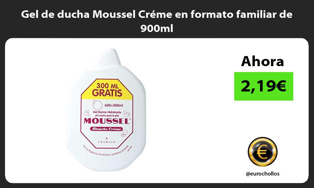 Gel de ducha Moussel Créme en formato familiar de 900ml